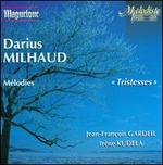 Darius Milhaud: Tristesses; M?lodies