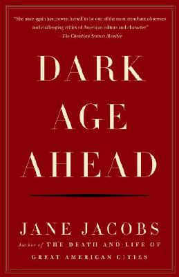 Dark Age Ahead - Jacobs, Jane