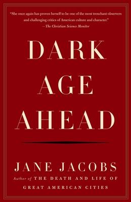 Dark Age Ahead - Jacobs, Jane