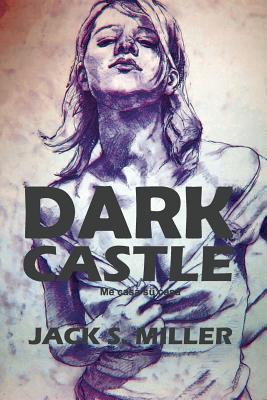 Dark Castle - Miller, Jack S