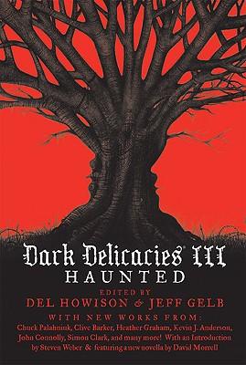 Dark Delicacies III: Haunted - Howison, Del (Editor), and Gelb, Jeff (Editor)