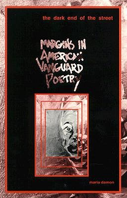Dark End of the Street: Margins in American Vanguard Poetry - Damon, Maria