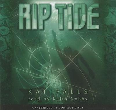 Dark Life Book 2: Rip Tide - Audio Library Edition - Falls, Kat