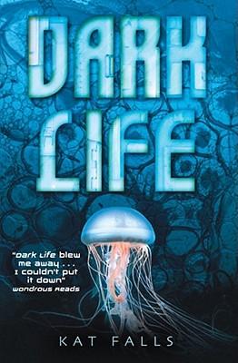 Dark Life - Falls, Kat
