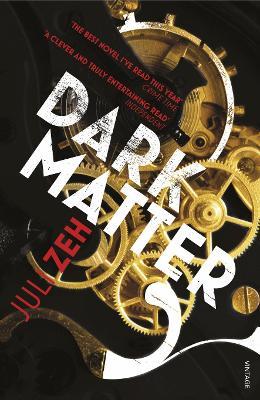 Dark Matter - Zeh, Juli, and Lo, Christine (Translated by)