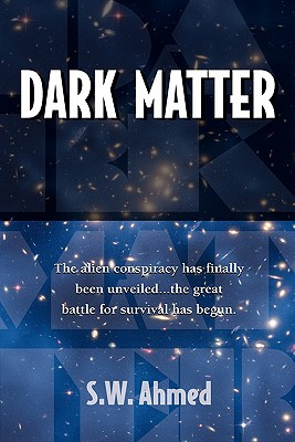 Dark Matter - Ahmed, S W