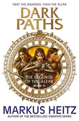 Dark Paths: The Legends of the Alfar Book III - Heitz, Markus