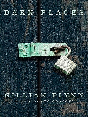 Dark Places - Flynn, Gillian