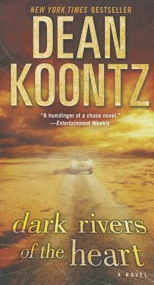 Dark Rivers of the Heart - Koontz, Dean