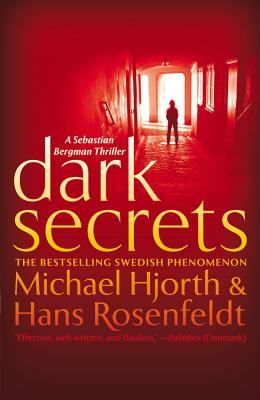 Dark Secrets - Hjorth, Michael, and Rosenfeldt, Hans