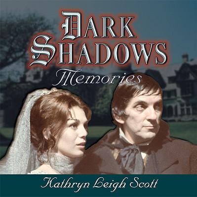 Dark Shadows Memories - Scott, Kathryn Leigh