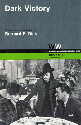 Dark Victory - Dick, Bernard F, PH.D. (Editor), and Balio, Tino (Editor)