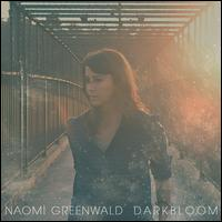 Darkbloom - Naomi Greenwald