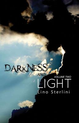Darkness and Light: Volume two - Sterlini, Lino