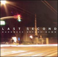 Darkness Before Dawn - Last Second