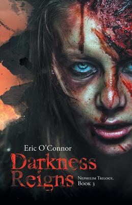 Darkness Reigns: Nephilim Trilogy, Book 3 - O'Connor, Eric