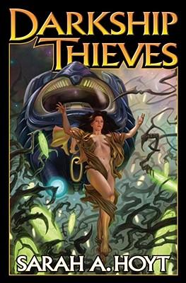 Darkship Thieves - Hoyt, Sarah A.