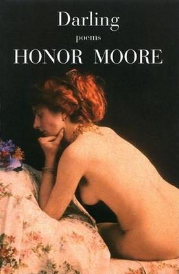 Darling: Poems - Moore, Honor