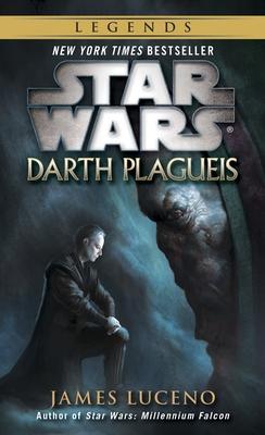 Darth Plagueis: Star Wars Legends - Luceno, James