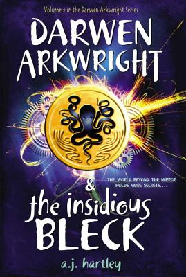 Darwen Arkwright and the Insidious Bleck - Hartley, A J