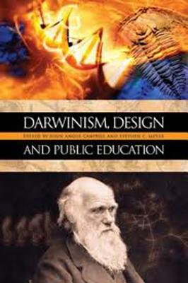 Darwinism, Design, and Public Education - Campbell, John Angus (Editor), and Meyer, Stephen C (Editor)