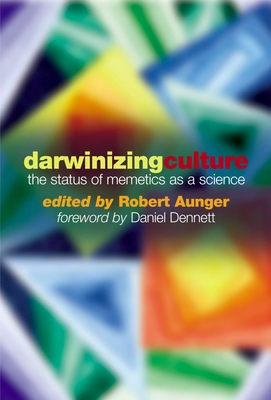 Darwinizing Culture ' the Status of Memetics as a Science' - Aunger, Robert (Editor)