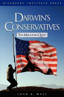 Darwin's Conservatives: The Misguided Quest - West, John G, Dr., Jr.