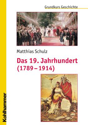 Das 19. Jahrhundert (1789-1914): Unter Mitarbeit Von Michael Erbe Und Nicola Brauch - Brauch, Nicola, and Erbe, Michael