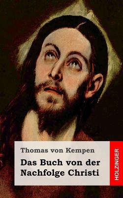 Das Buch Von Der Nachfolge Christi - Von Kempen, Thomas