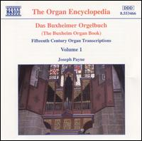 Das Buxheimer Orgelbuch, Vol. 1 - Joseph Payne (organ)