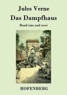 Das Dampfhaus - Jules Verne