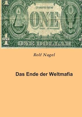 Das Ende Der Weltmafia - Nagel, Rolf