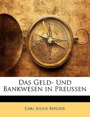 Das Geld- Und Bankwesen in Preussen - Bergius, Carl Julius