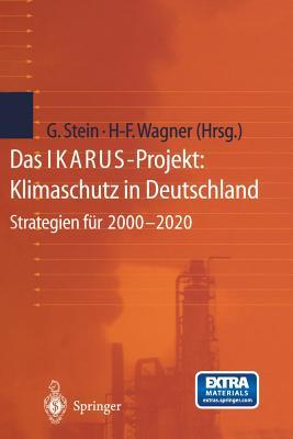Das Ikarus-Projekt: Klimaschutz in Deutschland: Strategien Fur 2000-2020 - Stein, Gotthard (Editor), and Wagner, Hermann-Friedrich (Editor)