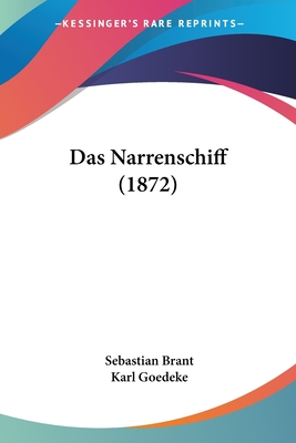 Das Narrenschiff (1872) - Brant, Sebastian, and Goedeke, Karl (Editor)