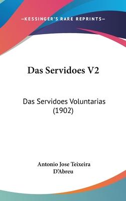Das Servidoes V2: Das Servidoes Voluntarias (1902) - D'Abreu, Antonio Jose Teixeira