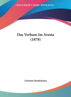 Das Verbum Im Avesta (1878) - Bartholomae, Christian