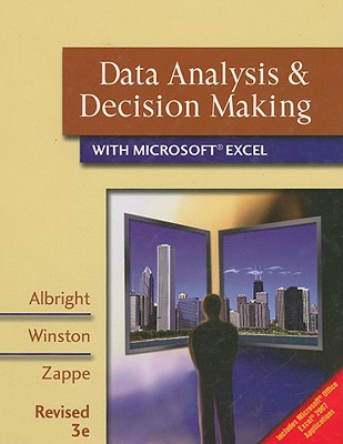 Data Analysis & Decision Making with Microsoft Excel - Albright, S Christian, and Winston, Wayne, and Zappe, Christopher