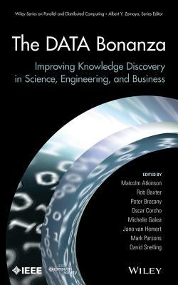 Data Bonanza - Atkinson, Malcolm (Editor), and Baxter, Rob (Editor), and Brezany, Peter (Editor)