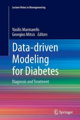Data-Driven Modeling for Diabetes: Diagnosis and Treatment - Marmarelis, Vasilis (Editor), and Mitsis, Georgios (Editor)