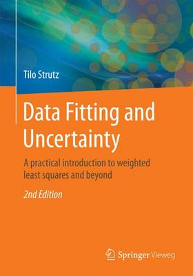Data Fitting and Uncertainty: A Practical Introduction to Weighted Least Squares and Beyond - Strutz, Tilo