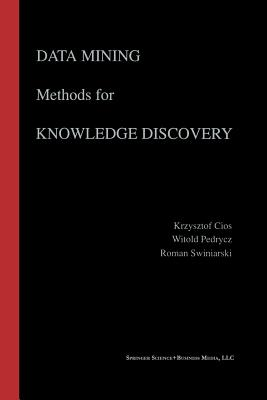 Data Mining Methods for Knowledge Discovery - Cios, Krzysztof J