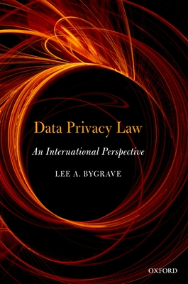 Data Privacy Law: An International Perspective - Bygrave, Lee Andrew