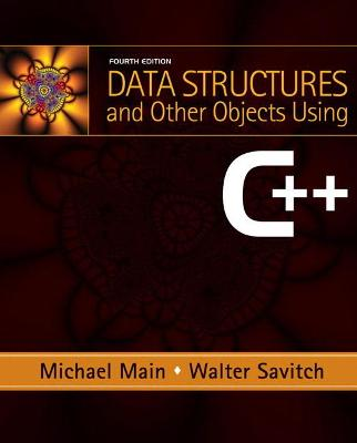 Data Structures and Other Objects Using C++ - Main, Michael, and Savitch, Walter