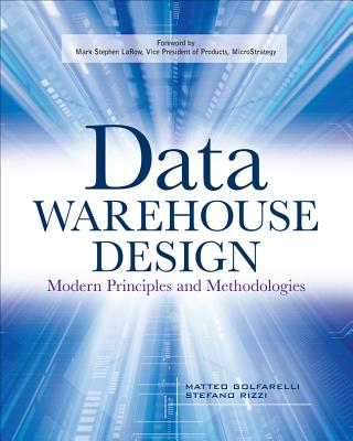 Data Warehouse Design: Modern Principles and Methodologies - Golfarelli, Matteo