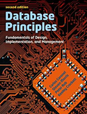 Database Principles: Fundamentals of Design, Implementations and Management (with CourseMate and eBook Access Card) - Crockett, Keeley, and Rob, Peter, and Morris, Steven