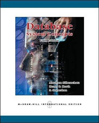 Database System Concepts - Silberschatz, Abraham, and Korth, Henry F., and Sudarshan, S.