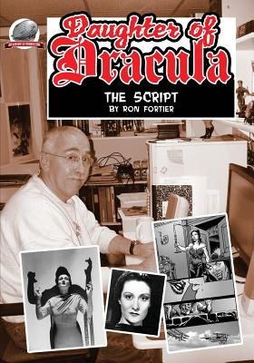 Daughter of Dracula: the Script - Fortier, Ron