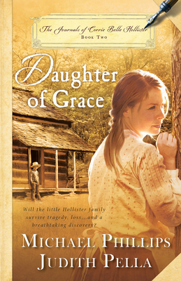 Daughter of Grace - Phillips, Michael, and Pella, Judith