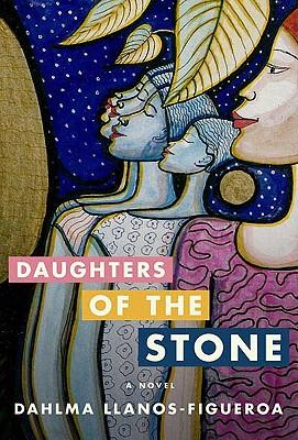 Daughters of the Stone - Llanos-Figueroa, Dahlma